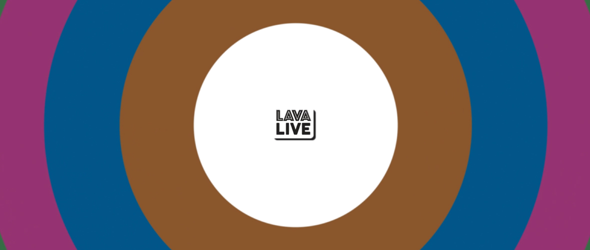 Lava-Live is LIVE!